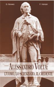 """Copertina del volume """"Alessandro Volta: l'uomo, lo scienziato, il credente"""""""